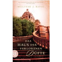 Das Haus der verlorenen Düfte: Roman - Melisse J. Rose