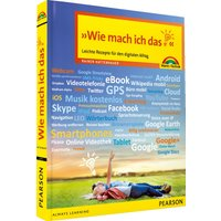 Wie mach ich das?: Leichte Rezepte für den digitalen Alltag - Rainer Hattenhauer
