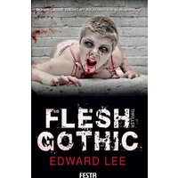 Flesh Gothic - Edward Lee