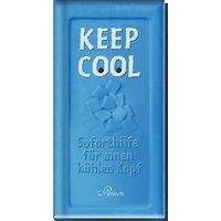 Keep cool!: Soforthilfe für einen kühlen Kopf - Georg Lehmacher