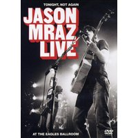 Jason Mraz - Live: Tonight, not again