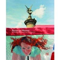 Mitten im Westen. Eine Entdeckungsreise durch den Rhein-Sieg-Kreis: Bilder aus dem Kreis - Wolfgang Zurborn