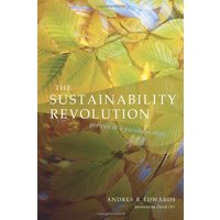 The Sustainability Revolution: Portrait of a Paradigm Shift - Andres R. Edwards