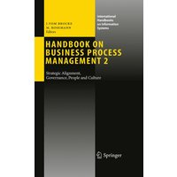 International Handbooks on Information Systems: Handbook on Business Process Management 2: Strategic Alignment, Governance, People and Culture - Jan vom Brocke, Michael Rosemann [Hardcover]