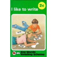 I Like to Write: Series C, No.2 (Reading Scheme : 2c/Pbn 04790) - William Murray