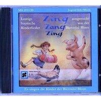 Zing Zang Zing: Sepp Depp Hennadreck 2. Lustige bayrische Kinderlieder und Tänze - Well, Christoph