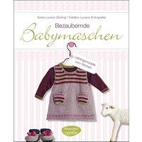 Bezaubernde Babymaschen: Lieblingsmodelle zum Stricken - Sonia Lucano