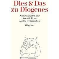 Dies und Das zu Diogenes: Eine Art Festschrift zum 60. Verlagsjubiläum