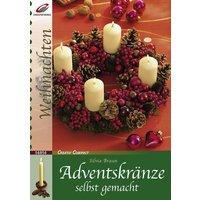 Adventskränze selbst gemacht - Braun, Silvia