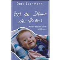 Mit der Stimme des Herzens: Meine ersten Jahre mit Jonas - Doro Zachmann
