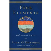 Four Elements: Reflections on Nature - John O'Donohue [Hardcover]