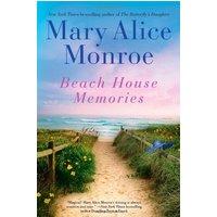 Beach House Memories - Mary Alice Monroe [Hardcover]