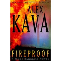 Fireproof: A Maggie O'Dell Novel - Alex Kava