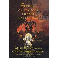 Father Gaetano's Puppet Catechsism - Mike Mignola, Christopher Golden