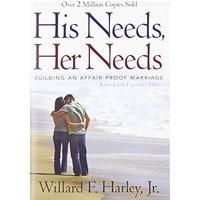 His Needs, Her Needs: Building an Affair-Proof Marriage - Willard F. Harley Jr.