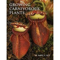 Growing Carnivorous Plants - Barry A. Rice