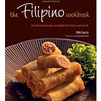The Filipino Cookbook: 85 Homestyle Recipes to Delight Your Family and Friends - Theo Domini O. Zaragoza