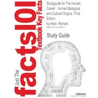 Just The facts101: Studyguide for The Human Career: Human Biological and Cultural Origins, Third Edition by Richard Klein, ISBN 9780226439655 - Study Guide