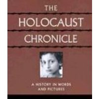 The Holocaust Chronicle: A History in Words and Pictures - John K. Roth