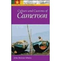Culture and Customs of Africa: Culture and Customs of Cameroon - John Mukum Mbaku