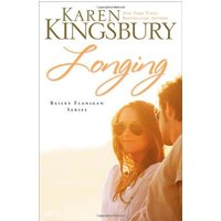 Bailey Flanigan - Book 3: Longing - Karen Kingsbury