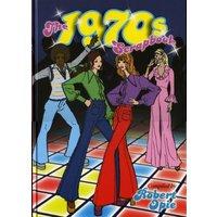 The 1970's Scrapbook - Robert Opie