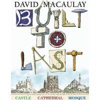 Built to Last - David Macaulay [Hardcover]
