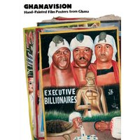 Ghanavision: Hand-Painted Film Posters from Ghana - Thibaut De Ruyter