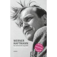 Werner Haftmann. Das antwortende Gegenbild. Ausgewählte Texte 1947-1990: Lesebuch zum 100. Geburtstag des Kunsthistorikers Werner Haftmann - Evelyn Haftmann (Hrsg.)