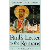 Paul's Letter to the Romans: A Commentary - Arland J. Hultgren