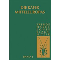 Die Käfer Mitteleuropas - Band 2 - Gerd Müller-Motzfeld