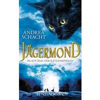 Jägermond - Band 2:  Im Auftrag der Katzenkönigin - Andrea Schacht
