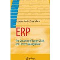 ERP: The Dynamics of Supply Chain and Process Management - Avraham Shtub, Reuven Karni