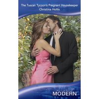 Tuscan Tycoon's Pregnant Housekeeper - Christina Hollis