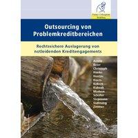 Outsourcing von Problemkreditbereichen: Rechtssichere Auslagerung von notleidenden Kreditengagements - Arretz, Frank