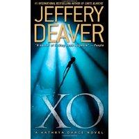 XO: A Kathryn Dance Novel (Kathryn Dance Novels) - Deaver, Jeffery