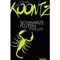 Schwarze Fluten: Odd Thomas - Band 5 - Dean Koontz [Gebundene Ausgabe]