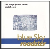 Magnificent Seven Social Club - Blue Sky Roadster (UK Import)