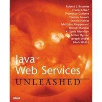Java Web Services Unleashed - Brunner, Robert J.
