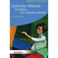 Gabriele Münter - Im Bann des Blauen Reiters - Stefanie Schröder