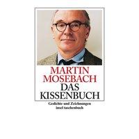 Das Kissenbuch: Gedichte und Zeichnungen - Martin Mosebach