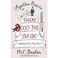 Agatha Raisin There Goes the Bride - M. C. Beaton