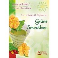 So schmeckt Rohkost - Grüne Smoothies - Teresa-Maria Sura
