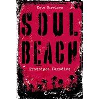 Soul Beach: Band 1: Frostiges Paradies - Kate Harrison [Gebundene Ausgabe]