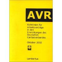 Richtlinien für Arbeitsverträge in den Einrichtungen des Deutschen Caritasverbandes (AVR). Buch-Ausgabe
