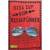 Dies ist kein Reiseführer: Ein Buch für den Sommer - unterwegs und zu Hause - Busch, Nikki