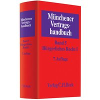 Münchener Vertragshandbuch: Band 5 - Bürgerliches Recht I [Gebundene Ausgabe, 7. Auflage 2013]