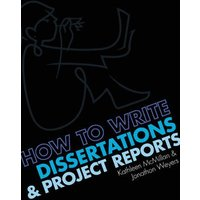 How to Write Dissertations and Project Reports - Weyers, Jonathan