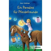 Ein Paradies für Pferdefreunde - Haas, Meike