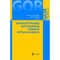 GOR-Publications: Advanced Planning and Scheduling Solutions in Process Industry - Hans-Otto Günther [Paperback]